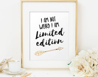 Inspirational quotes wall decor, I am not weird I am limited edition, Inspirational quote wall art sign, Motivational quote, Home decor