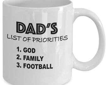DAD'S LIST Of PRIORITIES: God, Family, Football - Funny Coffee Mug for Dads - Father Gifts - 11 oz white coffee tea cup