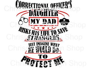 Correctional officers daughter svg file / police officer svg / sheriff svg /  silhouette file / daughter of an officer / clip art / vinyl