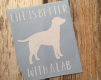 Labrador | Labrador Decal | Car Decal Dog decal | Life is Better With a Lab | Dog Car Decal