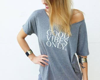 GOOD VIBES ONLY, Gray Off Shoulder, Good Vibes Only Tee, Good Vibes Shirt, Good Vibes Only Top, Good Vibes Tshirt