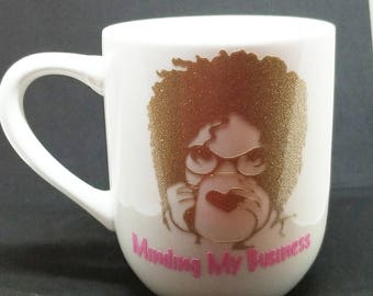 Coffee Mug- Minding My Business