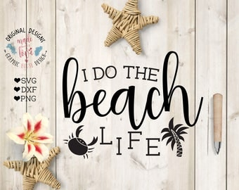 svg files, summer svg, beach svg, beach cutting file, beach life svg, vacation svg, girls svg, t-shirt design, summer design, iron on