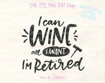Wine svg files, wine sayings svg, wine svg, svg files for cricut, svg files sayings, cricut designs, retired svg, sayings svg, tshirt svg