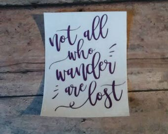 Not All Who Wonder Are Lost Decal-Wonder Decal-Wonderlust-Yeti Decal-Cup Decal-Laptop Decal-Window Decal-Custom Decal-Car Decal-Quote-Gift