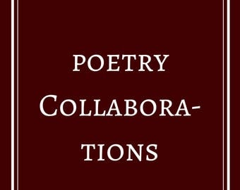 Guide to Poetry Collaborations