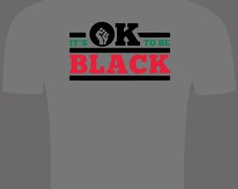 Black History (it's ok to be Black)
