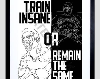 Gym Art Print, Motivational Quote, Fitness Quote, Health and Weightloss, Train Insane or Remain the Same, Typography Poster F12X12182