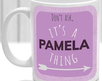 Pamela's mug, It's a Pamela thing, (pink)