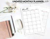 Undated Monthly Planner, ...