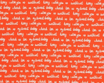 Words Fabric: Robert Kaufman Sealed With A Kiss Love Words Orange100% cotton Fabric  (RK25)