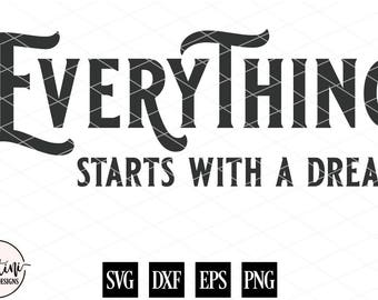 Everything Starts With A Dream, Goal Quote, Gift for Her, Stenciled Sign, Wood Sign, SVG, DXF Silhouette Cricut Cut File