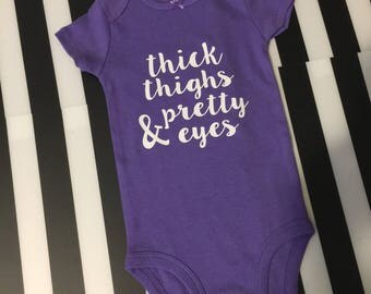Baby Girl *Thick Thighs and Pretty Eyes* Onesie
