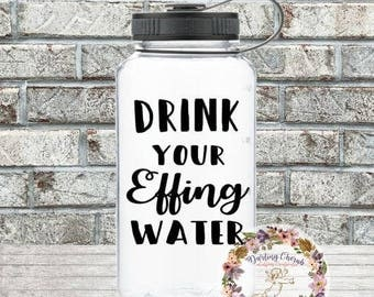 Drink Your Effing Water- drink times- Wide Mouth Water Bottle-  34 oz
