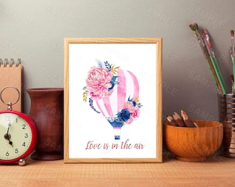Love Is In The Air, Hot Air Balloon, Floral Printable Love Art, Love Printable, Home Decor, Wall Art, Love Gift, Valentines