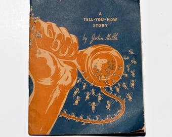 The Magic of Communication, A Tell- You-How Story By John Mills,Printed in the USA 5-1-42, Paperback