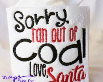 Christmas Novelty Toilet Paper -Sorry, Ran Out of Coal
