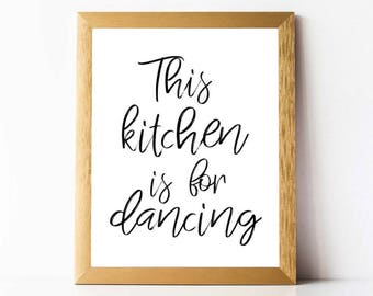 Kitchen Calligraphy Print   This Kitchen Is For Dancing   PRINTABLE Kitchen Prints Black & White Kitchen Wall Art   Kitchen Typography Print
