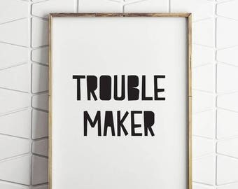 70% OFF SALE trouble maker prints, prints for nursery, prints for girls room, trouble maker print, trouble maker printable