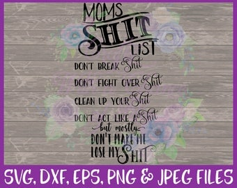 Mom SVG Moms Shit List SVG Kids SVG Mommy Svg House Rules Svg Funny Mom Svg Lose My Shit Svg Vector File Eps Png Dxf Jpg Digital Download