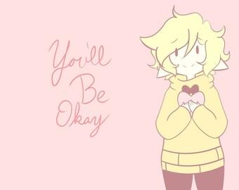 You'll Be Okay: Small Prints