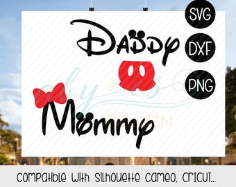 Daddy Mickey Mommy Minnie SVG, Disney SVG, Disney Vacation, Family Vacation, Party, Birthday, Dxf, Svg, Png, Silhouette, Cameo, Cricut