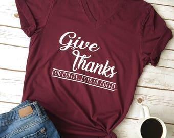 Give Thanks Shirt - Fall Shirt - Thankful shirt - Coffee Shirt - Fall Tees - Fall Tshirt - Mom Shirt - Mom Coffee Shirt - Women Coffee shirt