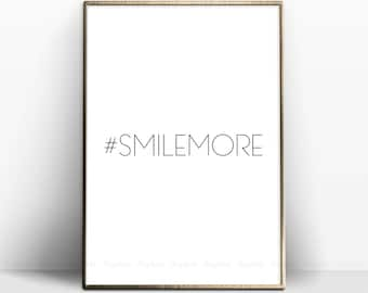 Smile More Printable, Hashtag Prints, Smile Wall Art, Inspiration Quote, Typography Smile Sign, Instant Download, Scandinavian Print Decor.