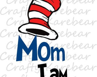 "Cat in the Hat ""Mom I Am"" SVG Digital File"