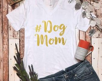 Dog Mom V Neck - Dog Shirts - Dog Mom Shirt - Dog Lover Tee Shirt - Proud Dog Mama Shirt - #Dog Mom Tee - Dog Mom TShirt - Dog Mama Top -