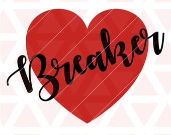 Heart Breaker svg, eps, dxf, png, cricut or cameo, scan N cut, valentines day svg, valentines day, heart svg, heart breaker