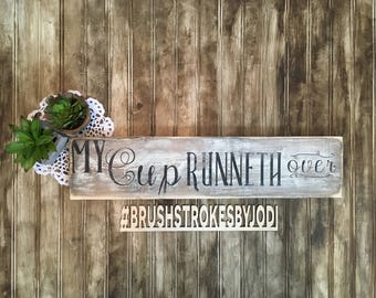 My cup runneth over, rustic wood sign, handpainted wooden signs, bible verse signs, inspirational signs, wooden signs, wood sign, rustic art