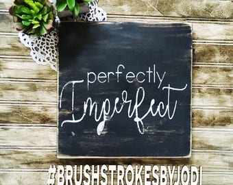 Perfectly imperfect, rustic wood sign, wooden sign, wood sign, inspirational sign, motivational sign, rustic wood decor, rustic decor