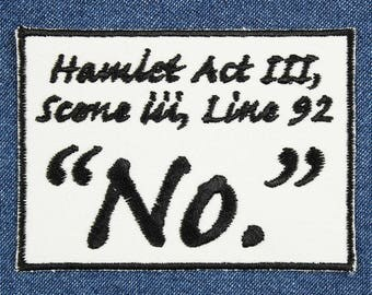 """Hamlet Act III Scene iii Line 92 """"No"""" Patch – 3.5"""" x 2.5"""" Hamlet Patch – Quote Patch – Shakespeare Patch – Backpack Patch – Gifts Under 10"""