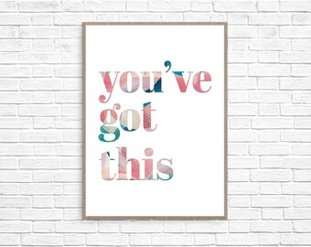 You've Got This A4 Pink White Motivational Contemporary Quote Art Print - Instant Printable PDF Download