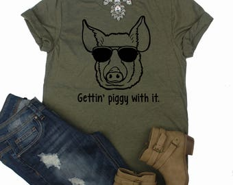 Gettin' Piggy With It // Funny Animal Shirt  // Funny Graphic Tee