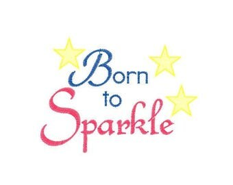 Born to Sparkle Machine Embroidery Design Pattern File - Fits 4x4 Hoop - MULTIPLE FORMATS- Instant Download