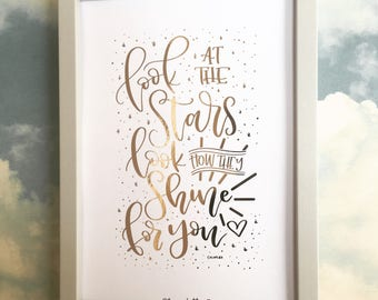 Look at the stars, look how they shine for you | Hand lettered foiled print|frameable print| Coldplay