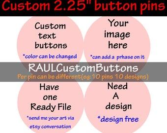 50 2.25 inches Custom button pins, backpack custom button pins, pin buttons, button pins custom, personalized custom button pins