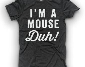 I'm A Mouse, DUH!