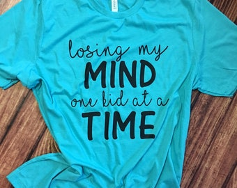 Losing my mind one kid at a time tee shirt t-shirt