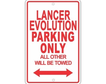 MITSUBISHI LANCER EVOLUTION Parking Only All Others Will Be Towed Sign