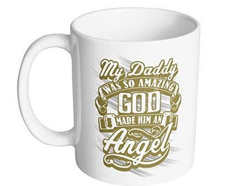 My Daddy Was So Amazing Coffee 11-Ounce Coffee Mug / #1 Gift for Any Coffee Lover