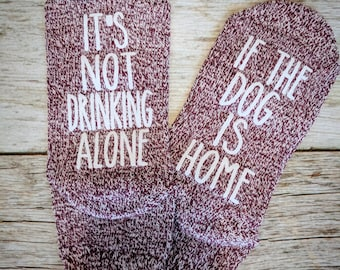 It's Not Drinking Alone If the Dog is Home. Wine Socks. If You Can Read This socks. Stocking Stuffer. Gift for Wine Lovers. Christmas Gift