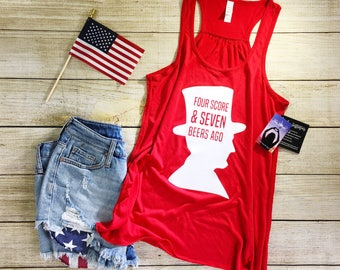 four score and seven beers ago, abraham lincoln, fourth of july tank, 4th of july tank, summertime, women, merica tank, america, tank tops