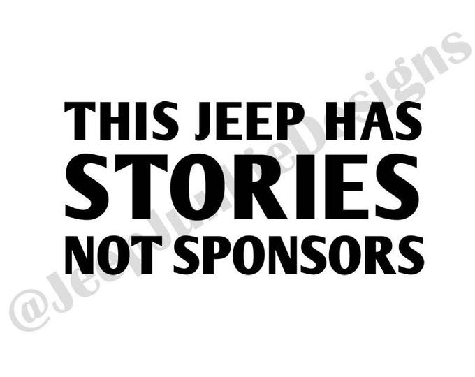This Jeep Has Stories, Not Sponsors Vinyl Decal