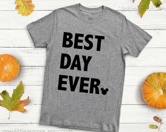 SALE! Adult Disney Best Day Ever Shirt, Disney Vacation Shirt, Mommy and Me, Mickey Mouse, Minnie Mouse, Disney Land, Disney World, Vacation