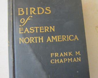 Birds of Eastern North America by Frank M Chapman 1914 Pub. by Appleton and Comp.