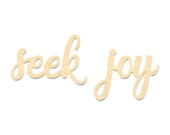 Seek Joy Sign- Seek Joy Laser Cut Out Wording