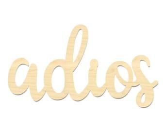 Adios Sign- Spanish Goodbye Sign- Goodbye Sign- Laser Cut Adios Wording
